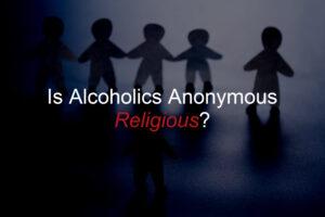 Is Alcoholics Anonymous Religious
